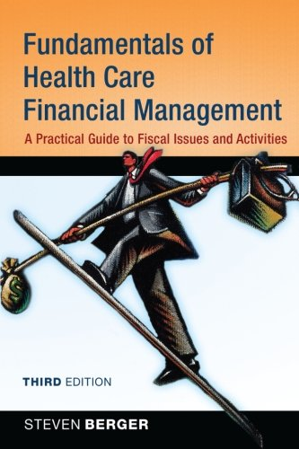 Fundamentals of Health Care Financial Management: A...