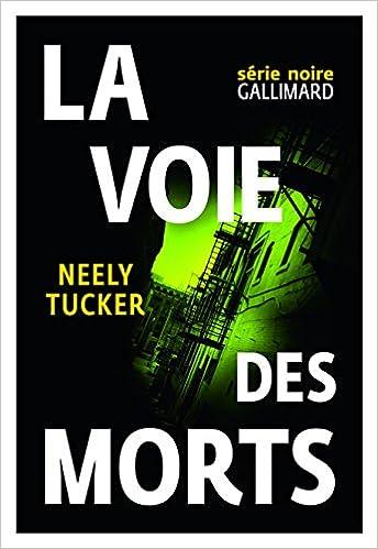 La voie des morts de Neely Tucker