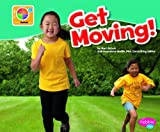 img - for Get Moving! (What's on MyPlate?) book / textbook / text book