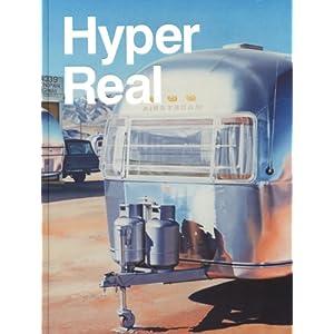 Hyper Real: Die Passion des Realen in Malerei und Fotografie