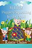 img - for 10 Little Piggies Squealing In The Mud book / textbook / text book