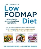 img - for The Complete Low-FODMAP Diet: The Revolutionary Plan for Managing Symptoms in IBS, Crohn's Disease, Coeliac Disease and Other Digestive Disorders book / textbook / text book