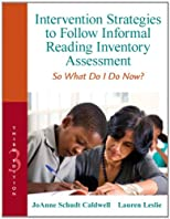 Intervention strategies to follow informal reading inventory assessment : so what do I do now?