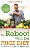 The Reboot with Joe Juice Diet - Lose weight get healthy and feel amazing: As seen in the hit film 'Fat Sick & Nearly Dead'