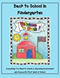 Back to School in Kindergarten: Everything you need to create a welcoming environment and successful first week of school.