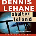 Shutter Island (       UNABRIDGED) by Dennis Lehane Narrated by Tom Stechschulte