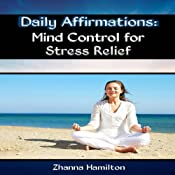 Daily Affirmations: Mind Control for Stress Relief | [Zhanna Hamilton]