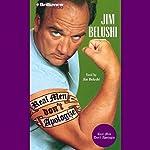 Real Men Don't Apologize! | Jim Belushi