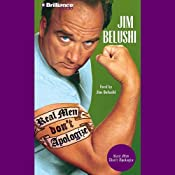 Real Men Don't Apologize! | [Jim Belushi]