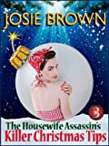 The Housewife Assassins Killer Christmas Tips (a humorous romantic mystery) (Book 3 - The Housewife Assassin Series)