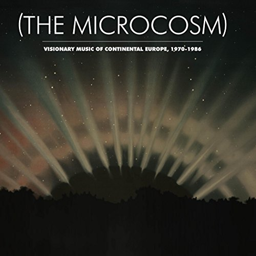 the-microcosm-visionary-music-of-continental-europe-1970-1986