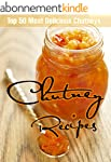 Chutney Recipes: Top 50 Most Deliciou...