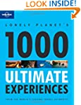Lonely Planet 1000 Ultimate Experienc...