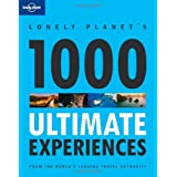 1000 Ultimate Experiences (Lonely Planet General Reference)by Lonely Planet