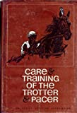 Care and Training of the Trotter and Pacer