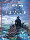 img - for Crossing the Delaware by Louise Peacock; Illustrator-Walter Lyon (1999-05-03) book / textbook / text book