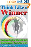 Think Like a Winner: How Renewing Your Mind with God's Word Empowers You to Win in Life