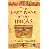 The Last Days of the Incasby Kim MacQuarrie