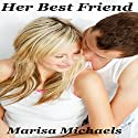 Her Best Friend Audiobook by Marisa Michaels Narrated by Missy Cambridge