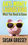 Anti-Money Laundering: What You Need to Know (UK banking edition): A concise guide to anti-money laundering and countering the financing of terrorism ... for those working in the UK banking sector
