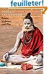 Indian Asceticism: Power, Violence, a...