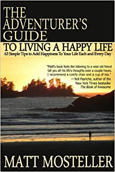 The adventurer 39 s guide to living a happy life 63 simple for The simple guide to a minimalist life