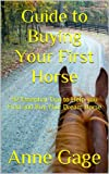 Guide to Buying Your First Horse: 92 Essential Tips to Help you Find and Buy Your Dream Horse
