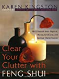 Clear Your Clutter with Feng Shui free yourself from physical mental emotional and spiritual clutter forever 1999 paperback (0767903595) by Karen Kingston