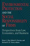 img - for Environmental Protection and the Social Responsibility of Firms: