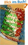 How to make a real Neapolitan Pizza a...