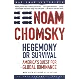 Hegemony or Survival: America's Quest for Global Dominance (American Empire Project) ~ Noam Chomsky