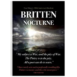 Nocturne: Tony Palmer's 100th Anniversary film about Britten