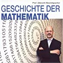 Geschichte der Mathematik 1 Hörbuch von Albrecht Beutelspacher Gesprochen von: Albrecht Beutelspacher