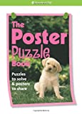 The Poster Puzzle Book: Puzzles to Solve & Posters to Share (American Girl (Quality))