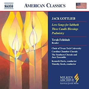 Jack Gottlieb: Love Songs for Sabbath; Three Candle Blessings; Psalmistry (Milken Archive of American Jewish Music)