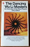 The Dancing Wu Li Masters An Overview of the New Physics (0006360580) by GARY ZUKAV