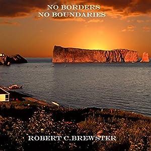 No Borders, No Boundaries | [Robert C. Brewster]