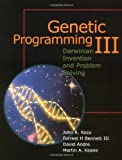 Genetic Programming III: Darwinian Invention and Problem Solving (Vol 3)