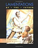 Lamentations of the Father (0664222382) by Ian Frazier