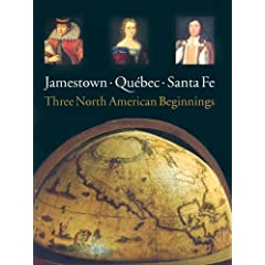Jamestown, Quebec, Santa Fe: Three North American Beginnings by James Kelly and Barbara Clark Smith