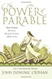 The Power of Parable: How Fiction by Jesus Became Fiction about Jesus