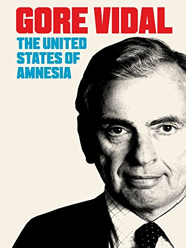 Gore Vidal: United States of Amnesia