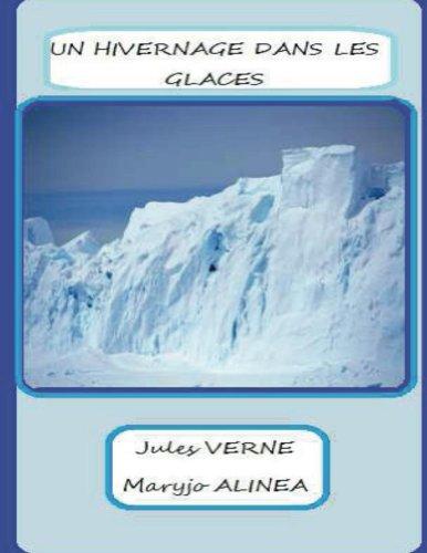 Verne - - Un hivernage dans les glaces (illustré) (French Edition)