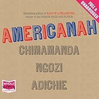 Americanah Hörbuch von Chimamanda Ngozi Adichie Gesprochen von: Adjoa Andoh