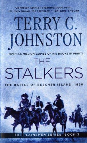 The Stalkers: The Battle Of Beecher Island, 1868 (The Plainsmen Series), Johnston, Terry C.