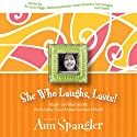 She Who Laughs, Lasts!: Laugh-Out-Loud Stories from Today's Best-Known Women of Faith (       UNABRIDGED)  Narrated by Christian Taylor