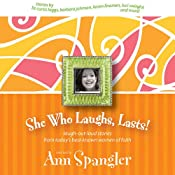 She Who Laughs, Lasts!: Laugh-Out-Loud Stories from Today's Best-Known Women of Faith | []