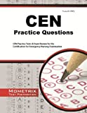 img - for CEN Exam Practice Questions: CEN Practice Tests & Review for the Certification for Emergency Nursing Examination by CEN Exam Secrets Test Prep Team (2013) Paperback book / textbook / text book