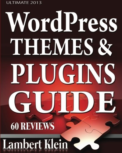 Ultimate 2013 WordPress Themes and Plugins Guide: