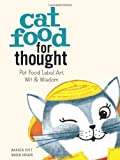 img - for Cat Food for Thought by Warren Dotz (2014-04-08) book / textbook / text book